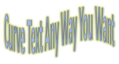 Text that says 'curve text any way you want'