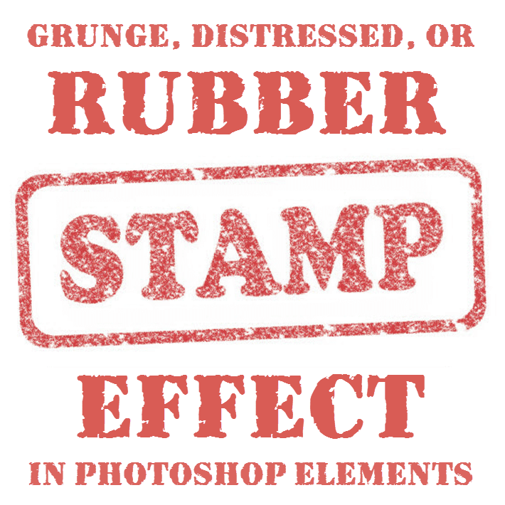 Grunge, Distressed or Rubber Stamp Effect in Photoshop Elements