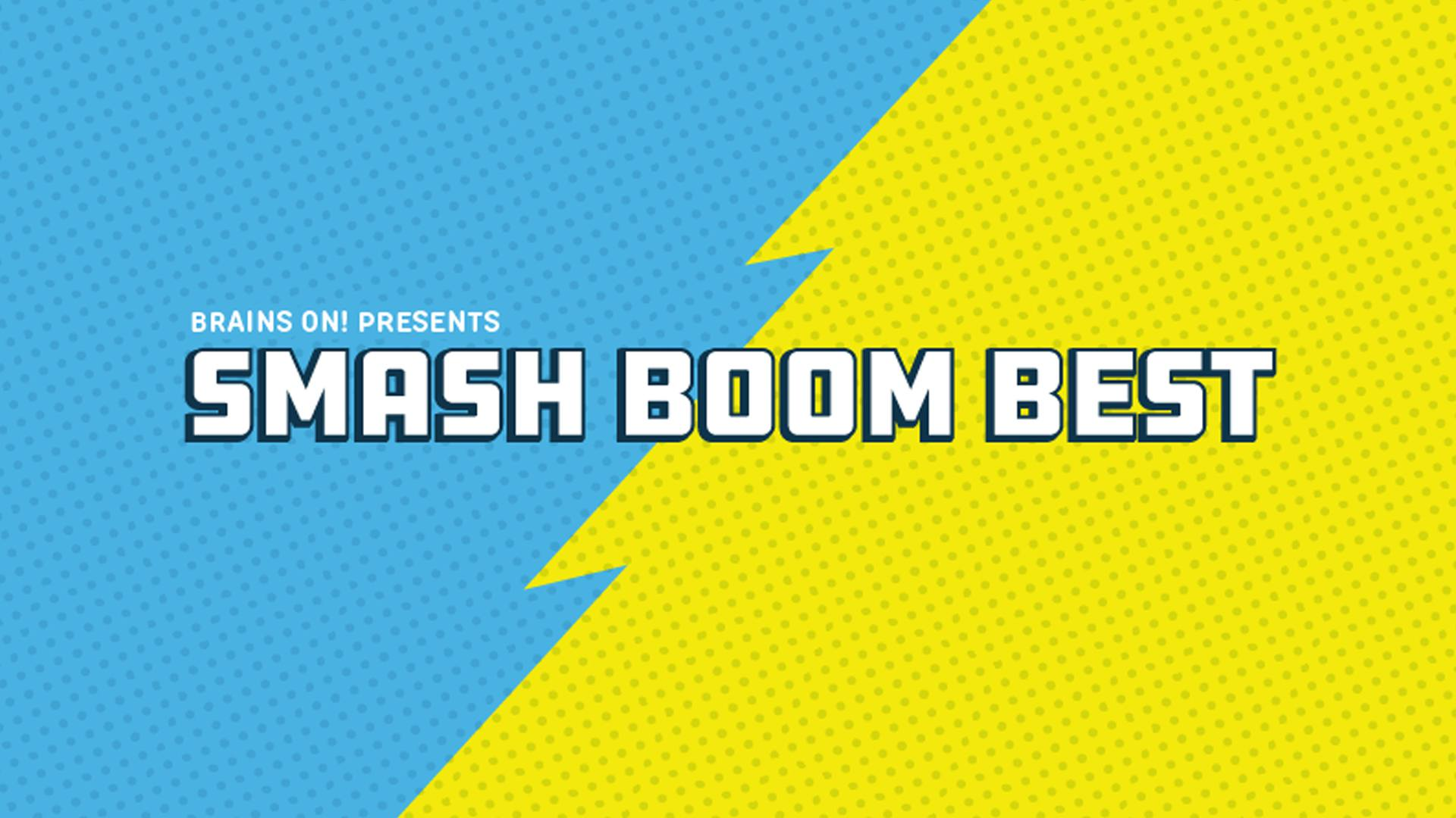 Smash Boom Best: A Safe Kids Podcast With a Gameshow Twist