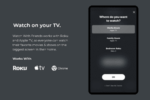 Watch With Friends app works with roku, apple tv, and chrome
