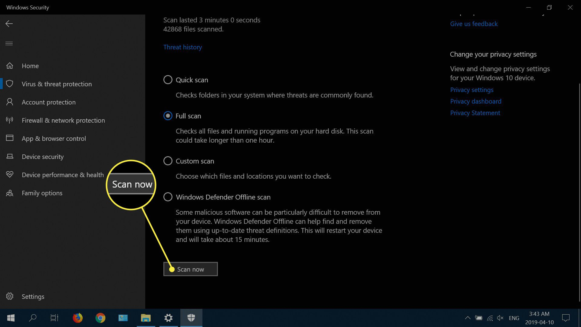 Select one of the four scanning options (Quick scan, Full scan, Custom scan, or Windows Defender Offline scan), then select Scan now.