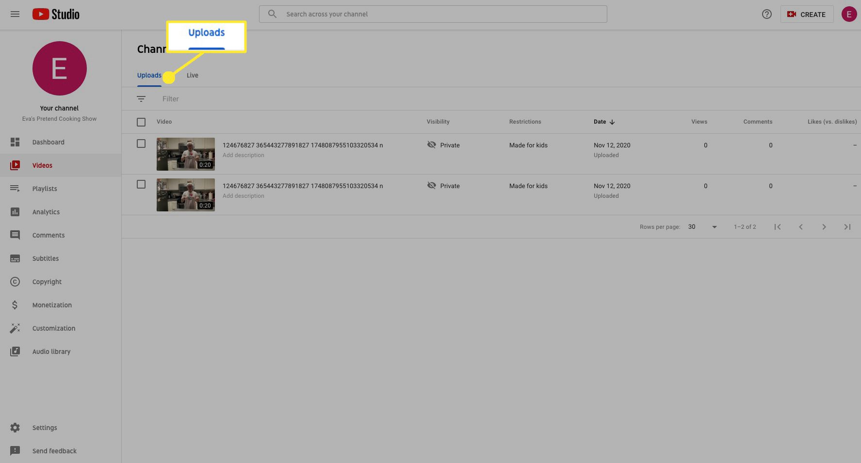 Under Uploads, you'll see any videos you've uploaded to your channel.