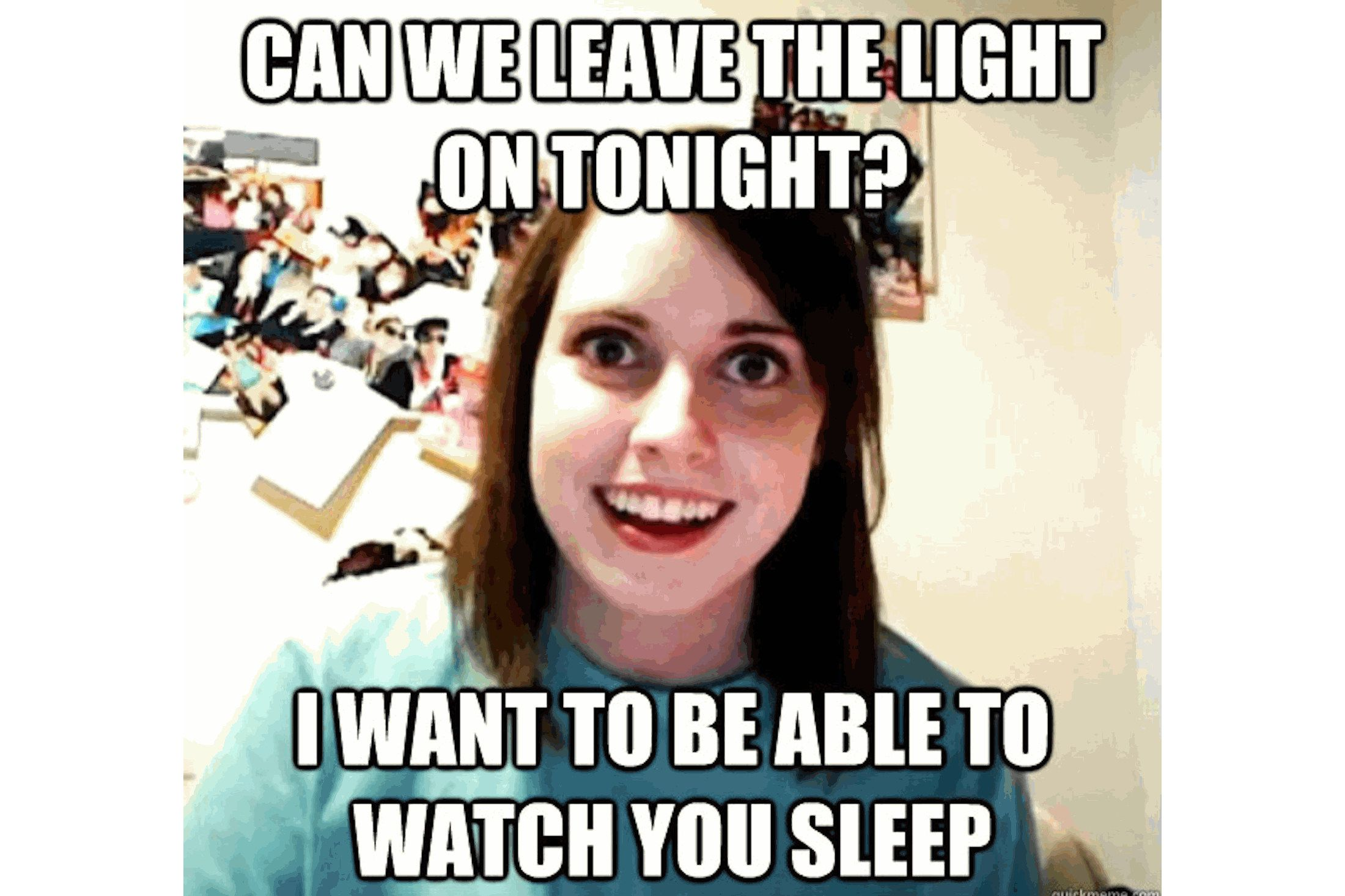 All About the Overly Attached Girlfriend Internet Meme