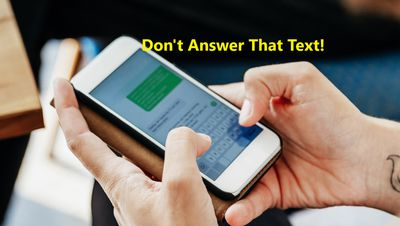 Hands texting on phone with the words 'Don't answer that text' superimposed over image.
