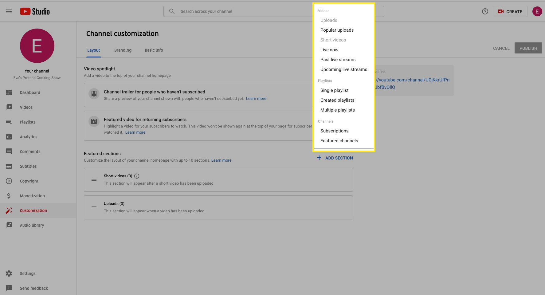 You can add up to 10 sections for your channel, including Popular Uploads, Past Livestreams, Upcoming Livestreams, and more.