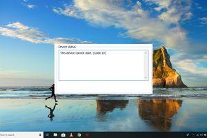 Code 10 error on Windows 10 Desktop
