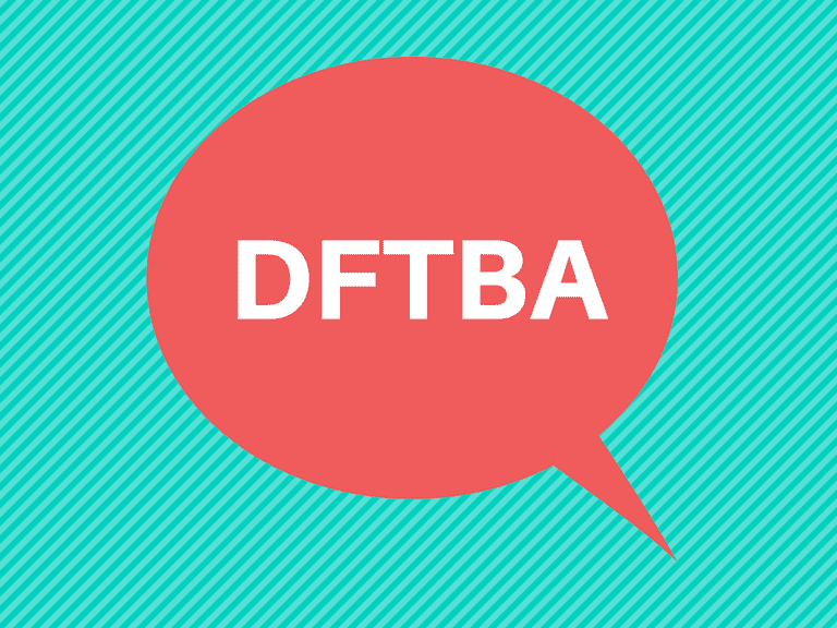 DFTBA in a red speech balloon