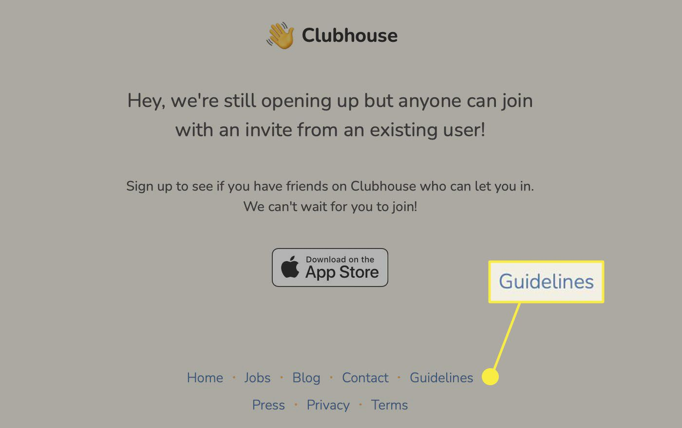 Guidelines at the bottom of the Clubhouse site.