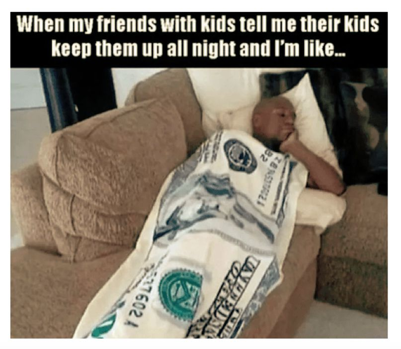 Meme about the benefits of not having kids