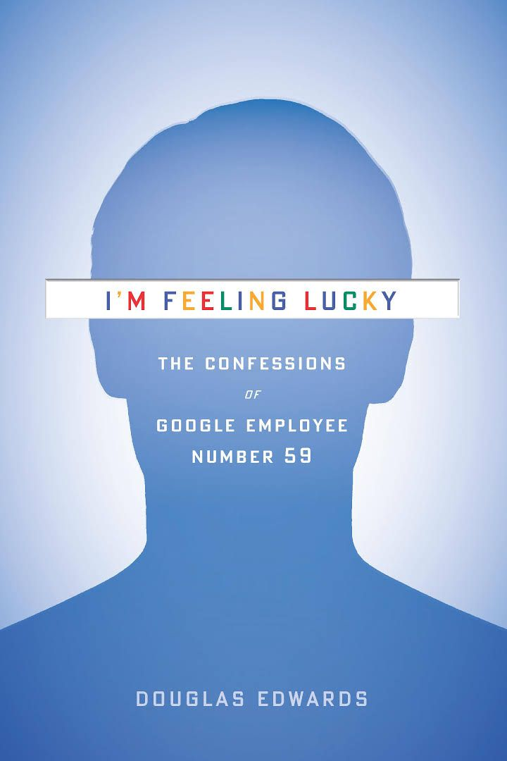 Book cover I'm Feeling Lucky: The Confessions of Google Employee Nuber 59