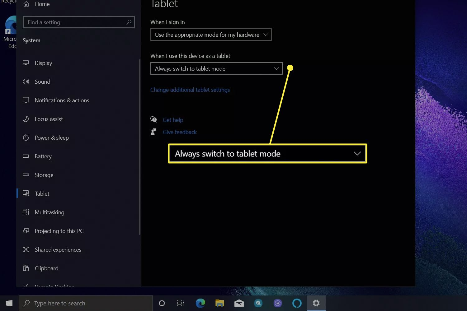 Always switch to tablet mode highlighted from Tablet settings in Windows 10.