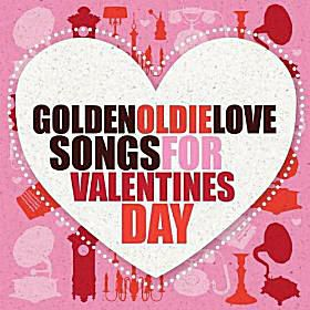 Golden Oldie Love Songs For Valentine's Day