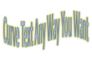 Curvy text that says 'Curve Text Any Way You Want'