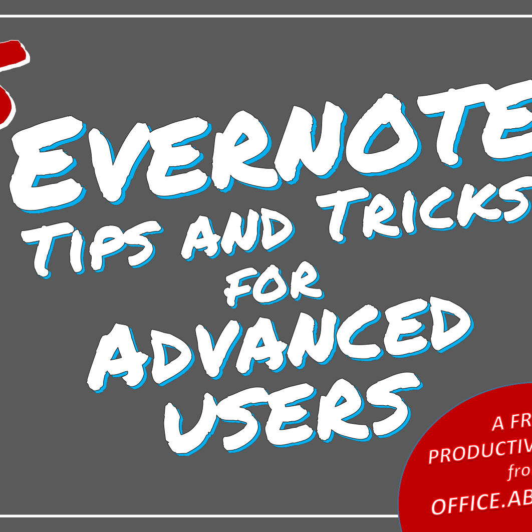 Quick Guide to Advanced Evernote Skills, Tips, and Tricks