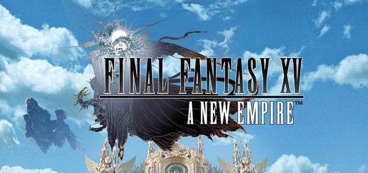 Cheats, Codes & Walkthroughs for Final Fantasy XV: A New Empire