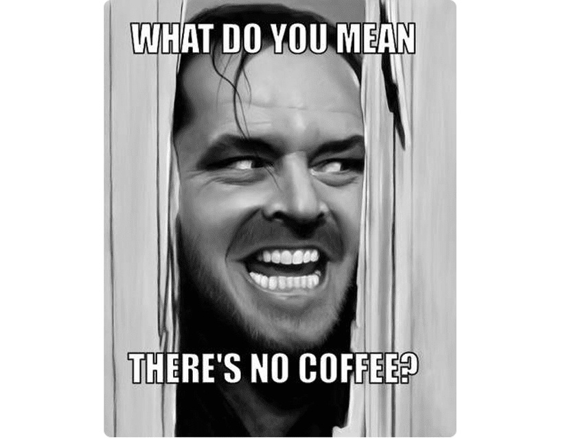 15 Hilarious Coffee Memes You Might Relate To